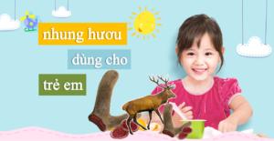 nhung hươu có tác dụng cực tốt cho trẻ biếng ăn